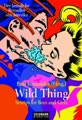 Wild Thing. Sex-Tips for Boys and Girls.