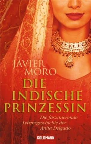 Die Indische Prinzessin; Die Faszinierende Lebensgeschichte Der Anita Delgado