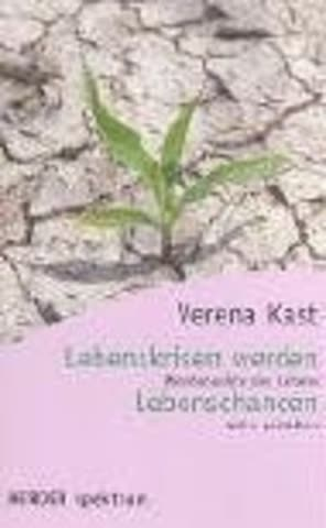 Lebenskrisen Werden Lebenschancen; Wendepunkte Des Lebens Aktiv Gestalten