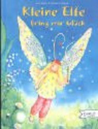 Kleine Elfe bring mir Glück (Bilderbücher)