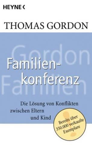 Familienkonferenz; Die Lösung Von Konflikten Zwischen Eltern Und Kind