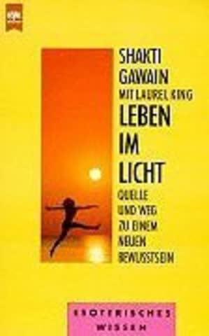 Leben im Licht. Quelle und Weg zu einem neuen Bewußtsein. Esoterik.