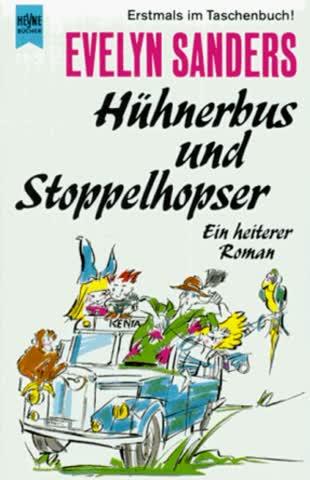 Hühnerbus und Stoppelhopser. Ein heiterer Roman.