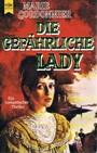 Die tödliche Lady. Ein romantischer Thriller. Roman.