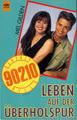 Beverly Hills 90210. Leben auf der Überholsspur.