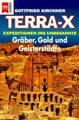 Terra X : Gräber, Gold und Geisterstädte