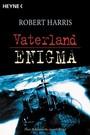 Vaterland / Enigma. Zwei Romane in einem Band