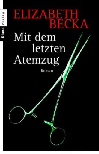 Mit Dem Letzten Atemzug; Heyne-Bücher Allgemeine Reihe; 35133