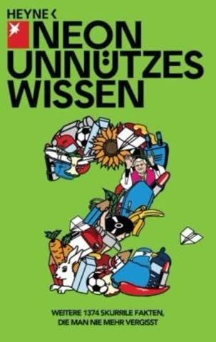 Neon - Unnützes Wissen 2 - Weitere 1374 Skurrile Fakten, Die Man Nie Mehr Vergisst