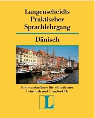 Langenscheidts Praktische Sprachlehrgänge: Langenscheidts Praktischer Sprachlehrgang, m. Audio-CD, Dänisch (Langenscheidt Praktische Sprachlehrgänge)