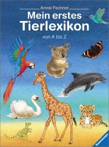 Mein erstes Tierlexikon von A - Z. Von A - Z (Bilderbücher)