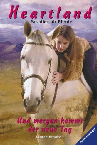 Heartland 09. Und morgen kommt der neue Tag. Paradies für Pferde