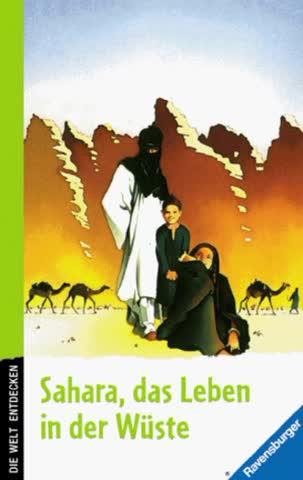 Sahara, das Leben in der Wüste (Die Welt entdecken)