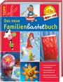 Das neue Familien-Bastelbuch: Mit tollen Bastel- und Dekoideen, vielen Schrittfotos und extra Bastellineal