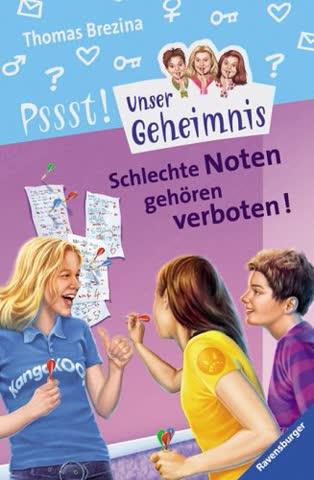 Pssst, Unser Geheimnis, Bd.10, Schlechte Noten gehören verboten!