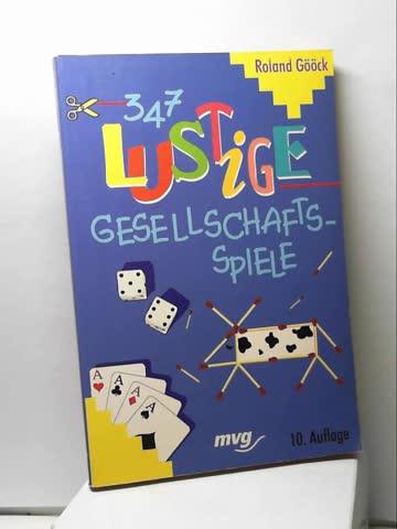 Dreihundertsiebenundvierzig (347) lustige Gesellschaftsspiele.