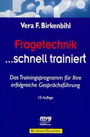 Fragetechnik schnell trainiert. Das Trainingsprogramm für Ihre erfolgreiche Gesprächsführung