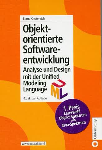 Objektorientierte Softwareentwicklung. Analyse und Design mit UML