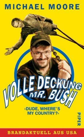 Volle Deckung, Mr. Bush: »Dude, Where's My Country«