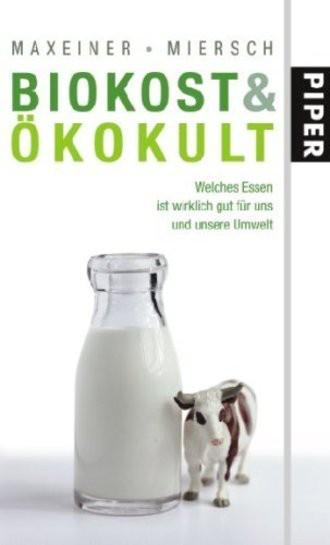 Biokost & Ökokult; Welches Essen Ist Wirklich Gut Für Uns Und Unsere Umwelt