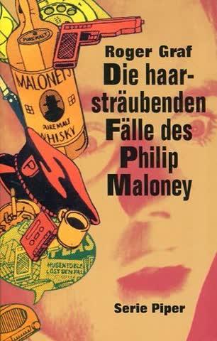Die haarsträubenden Fälle des Philip Maloney