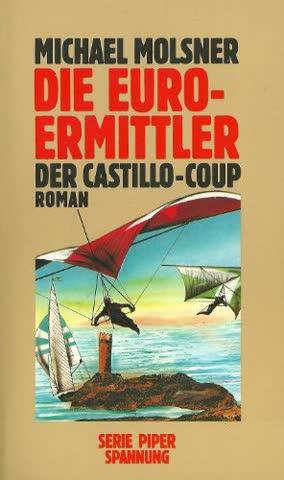 Die Euro-Ermittler. Der Castillo-Coup. Roman