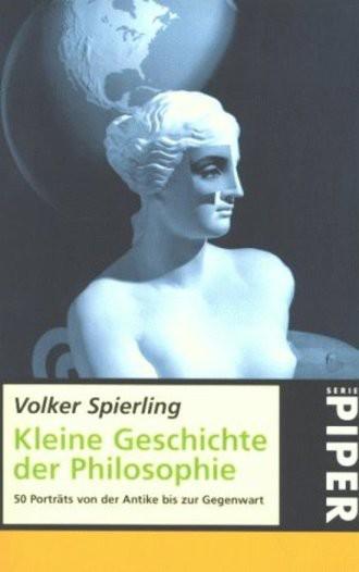Kleine Geschichte der Philosophie - 50 Porträts von der Antike bis zur Gegenwart