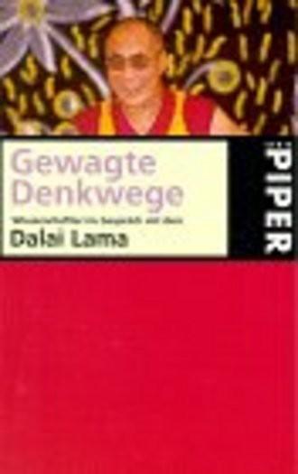 Gewagte Denkwege. Wissenschaftler im Gespräch mit dem Dalai Lama.