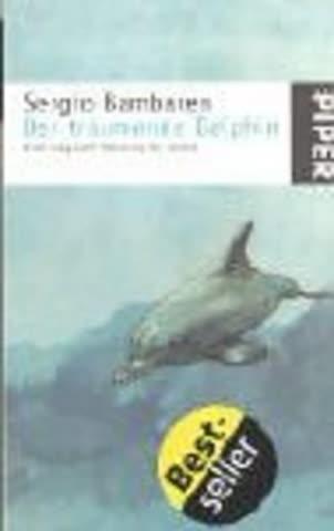 Der Träumende Delphin; Eine Magische Reise Zu Dir Selbst