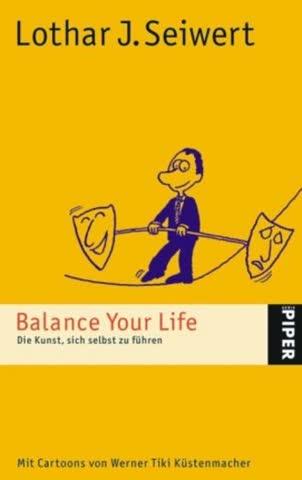 Balance Your Life - Die Kunst, sich selbs zu führen