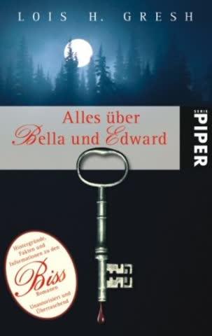 Alles über Bella und Edward: Hintergründe, Fakten und Informationen zu den Biss-RomanenUnautorisiert und überraschend