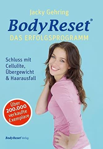 BodyReset - Das Erfolgsprogramm: Schluss mit Cellulite, Übergewicht, etc.