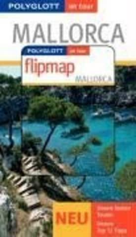 Mallorca. Polyglott on tour. Mit Flipmap. Special: Radtouren, Traumstrände, Kunstszene