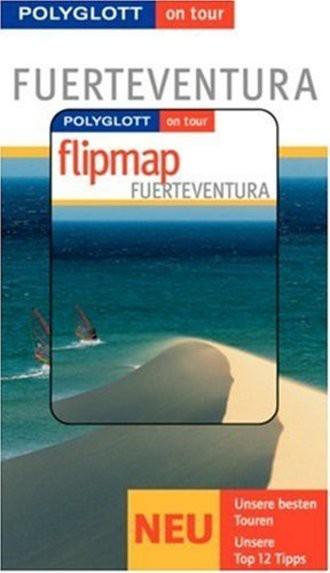 Fuerteventura. Polyglott on tour: Unsere besten Touren. Unsere Top 12 Tipps (Polyglott on tour)