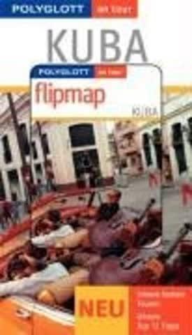 Kuba. Polyglott on tour. Mit Flipmap. Special: Livemusik, privat wohnen, Shopping