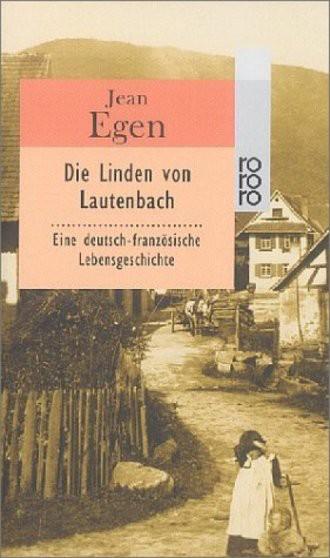 Die Linden Von Lautenbach; Eine Deutsch-Französische Lebensgeschichte