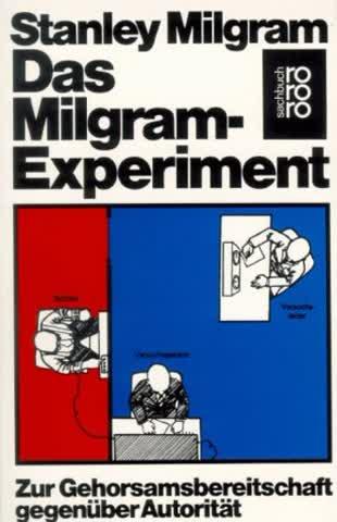 Das Milgram-Experiment; Zur Gehorsamsbereitschaft Gegenüber Autorität