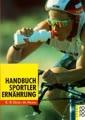 Handbuch Sportlerernährung; (Sport)