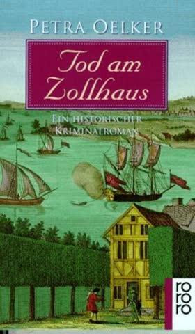 Tod Am Zollhaus; Ein Historischer Kriminalroman