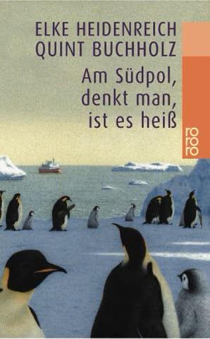 Am Südpol, denkt man, ist es heiss (rororo / Rowohlts Rotations Romane)