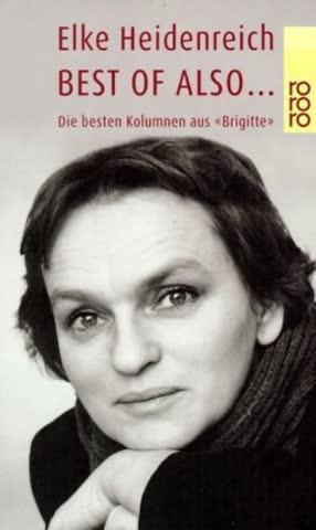Best of Also... Die besten Kolumnen aus 'Brigitte'.