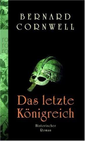 Das Letzte Königreich; Historischer Roman