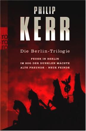 Die Berlin-Trilogie: Feuer in Berlin. Im Sog der dunklen Mächte. Alte Freunde - neue Feinde