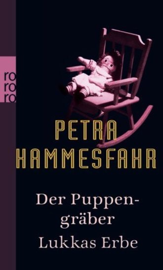 Der Puppengräber / Lukkas Erbe; Zwei Romane
