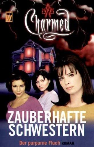 Charmed, Zauberhafte Schwestern. Bd. 3 Der purpurne Fluch