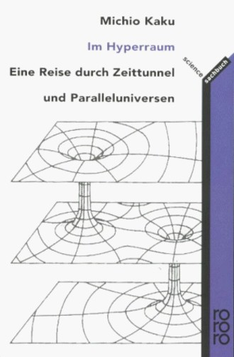 Im Hyperraum; Eine Reise Durch Zeittunnel Und Paralleluniversen