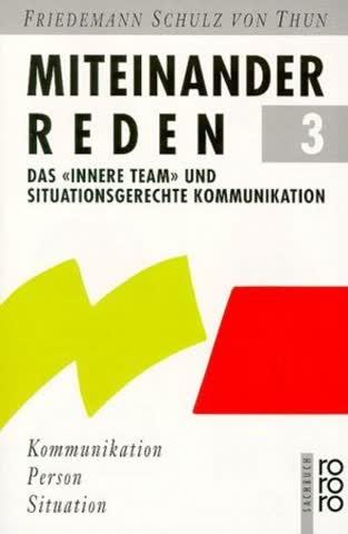 Miteinander Reden 3; Das 'innere Team' Und Situationsgerechte Kommunikation