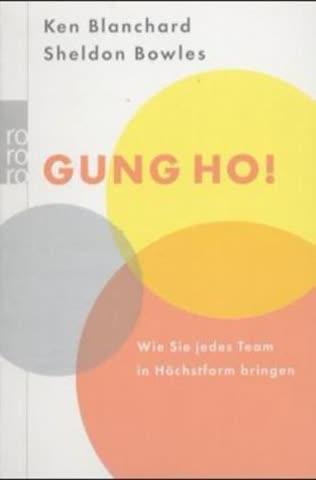 Gung Ho!; Wie Sie Jedes Team In Höchstform Bringen