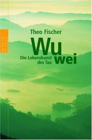 Wu Wei; Die Lebenskunst Des Tao