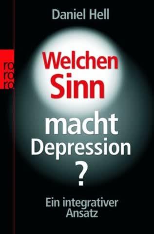 Welchen Sinn Macht Depression?; Ein Integrativer Ansatz